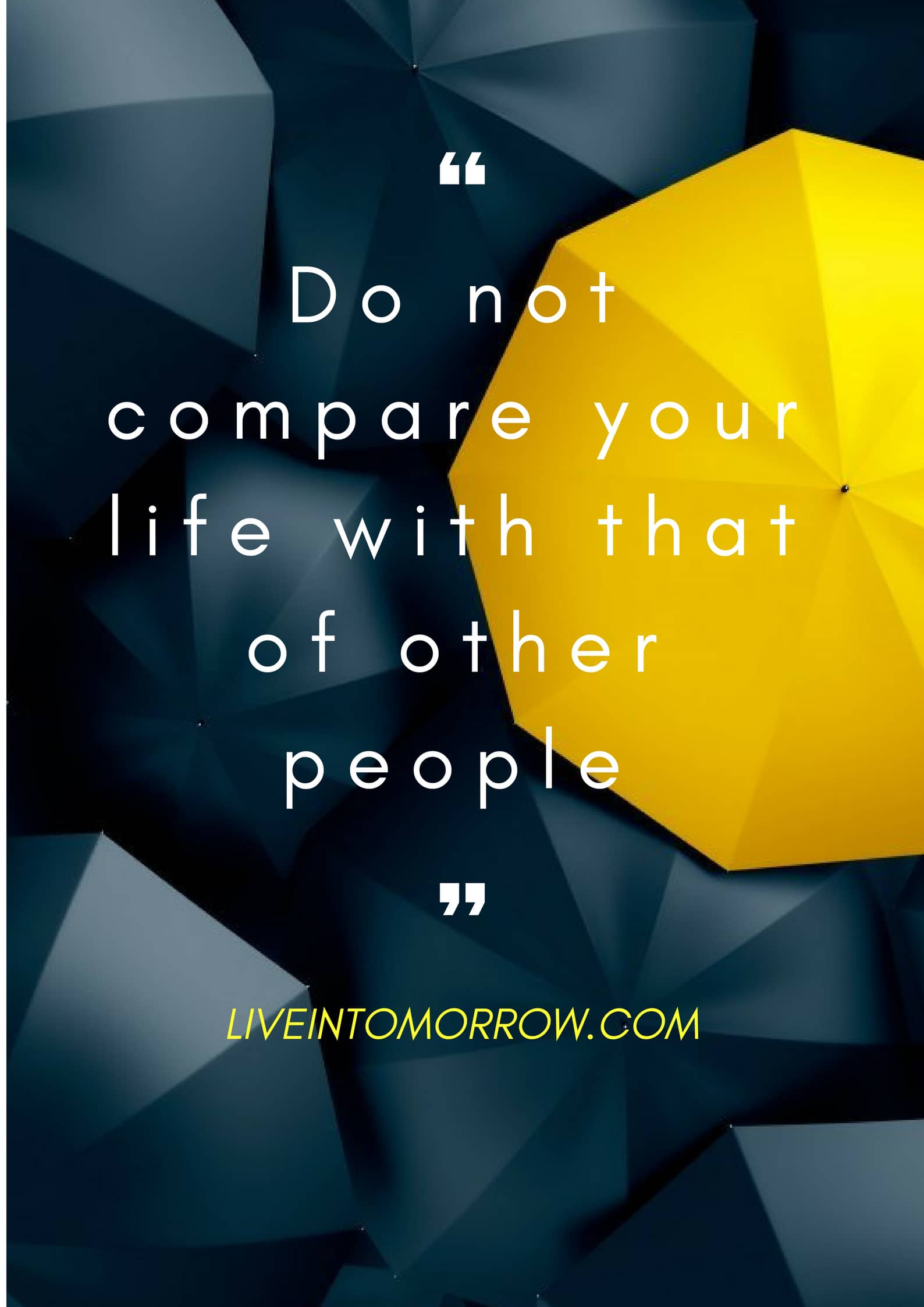 do not compare your life with other people_Liveintomorrow